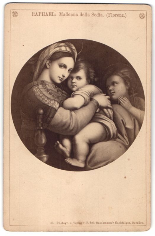 Fotografie F. & O. Brockmann, Dresden, Gemälde von Raphael, Madonna della Sedia, Florenz