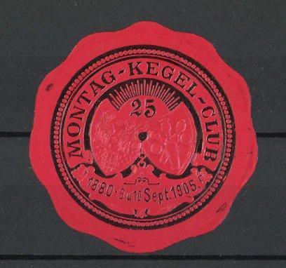 Präge-Reklamemarke 25 Jahre Montag-Kegel-Club 1880-1905