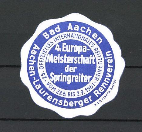 Reklamemarke Bad Aachen, 25. Offizielles Internationales Reitturnier 1961, 4.Europameisterschaften der Springreiter