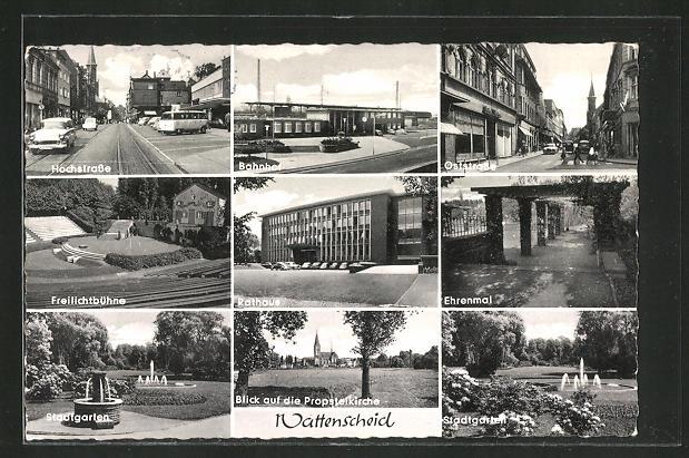 AK Wattenscheid, Bahnhof, Hochstrasse, Oststrasse, Freilichtbühne, Rathaus, Ehrenmal, Stadtgarten 0