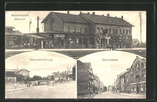 AK Holzwickede, Bahnhof, Bahnunterführung & Kaiserstrasse 0