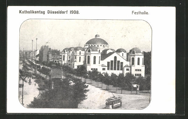 AK Düsseldorf, Katholikentag 1908, Festhalle mit Strassenbahn 0