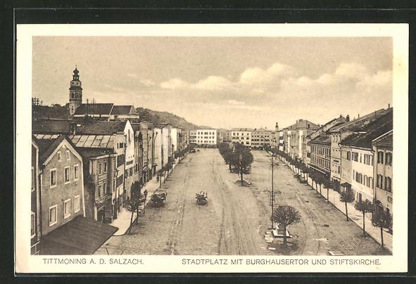 AK Tittmoning a. d. Salzach, Stadtplatz mit Burghausertor und Stiftskirche 0