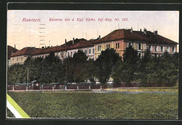 AK Bautzen, Kaserne des 4. Kgl. Sächs. Inf.-Reg. Nr. 103 0