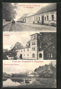 AK Brusendorf, Gasthof von Franz Schulze & Dorfstrasse, Schloss, Dorfaue mit Schule
