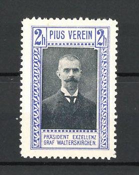 Reklamemarke Pius Verein Porträt Präsident Exzellenz Graf Walterskirchen