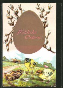 Präge-AK Osterküken am Ortsrand, goldenes Osterei mit Weidenkätzchen und Ostergruss