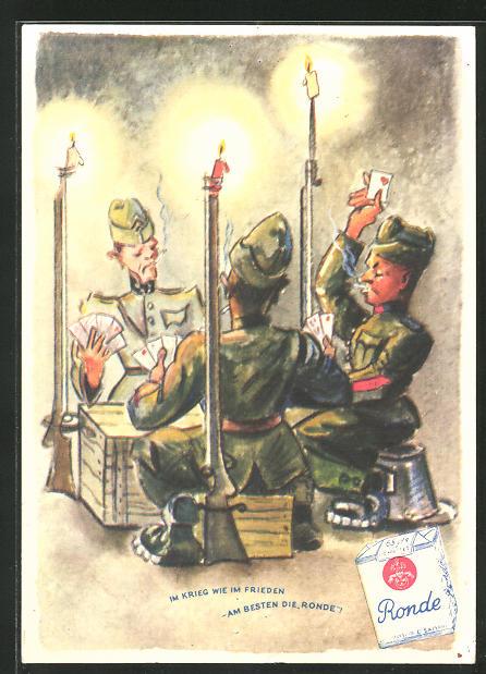 AK Im Krieg wie im Frieden - am besten die Ronde, Zigarettenreklame, Soldaten spielen Karten