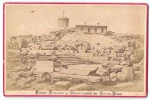Fotografie unbekannter Fotograf, Ansicht Puy-de-Dome, römische Ruinen und Observatorium