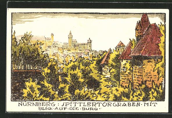 Steindruck-AK Nürnberg, Spittlertorgraben mit Blick auf die Burg