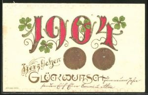 Präge-AK Jahreszahl 1904 mit Münz-Geld und vierblättrigem Klee