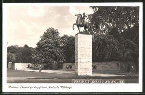 AK Dortmund, Ehrenmal für die gefallenen Helden des Weltkrieges, Freiheit Unser Ewiges Ziel