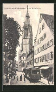 AK Reutlingen, Wilhelmstrasse mit Marienkirche und Strassenbahn