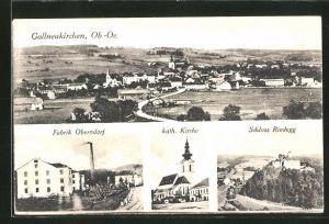 AK Gallneukirchen, Fabrik Oberndorf, kath. Kirche, Schloss Riedegg, Ortsansicht