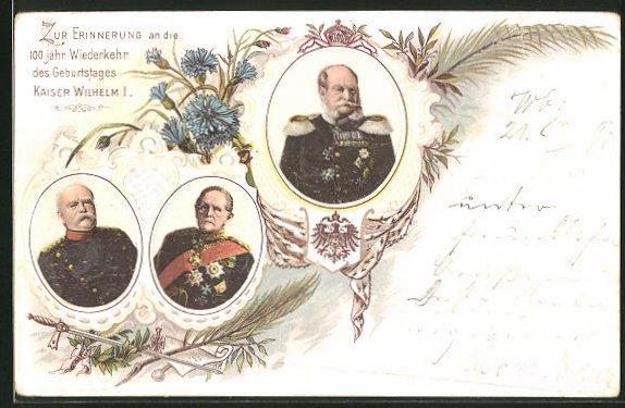 AK Zur Erinnerung an die 100jähr. Wiederkehr des Geburtstages Kaiser Wilhelm I.