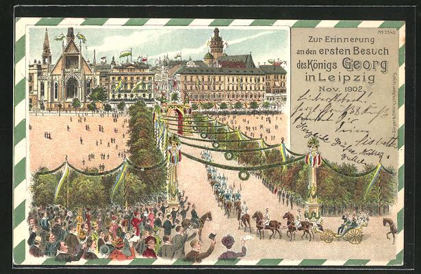 Lithographie Leipzig, 1. Besuch des Königs Georg von Sachsen in der Stadt im November 1902