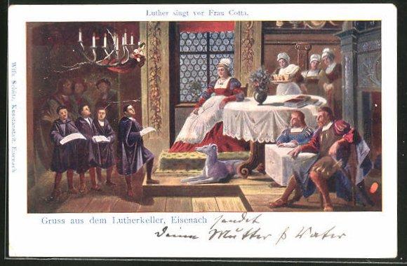 AK Eisenach, Martin Luther singt vor Frau Cotta