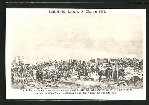 AK Schlacht bei Leipzig 1813: Die aliierten Monarchen betrachten die Beschiessung von Probstheyda vom Monarchenhügel aus