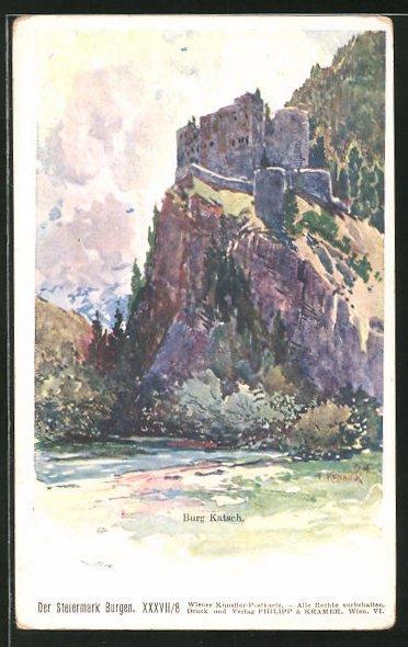Künstler-AK Franz Kopallik: Philipp + Kramer Nr. XXXVII /8: Der Steiermark Burgen mit Burg Katsch