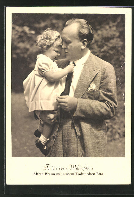 AK Ferien vom Radio, Alfred Braun mit seinem Töchterchen Etta