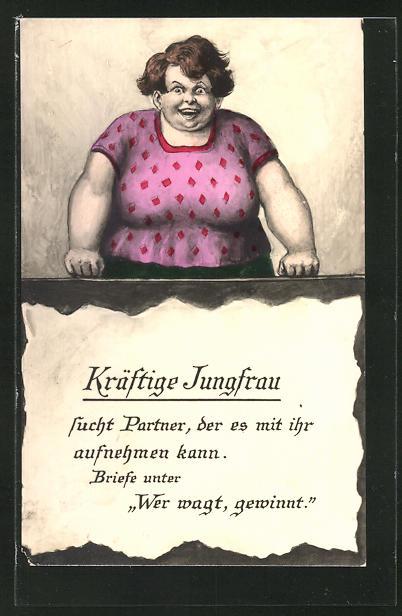 AK frauenfeindlicher Humor, Kräftige Jungfrau mit Spruch