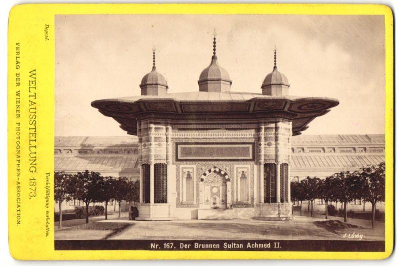 Fotografie Photographen Association, Wien, Ansicht Wien, Weltausstellung 1873, Brunnen Sultan Achmed II.