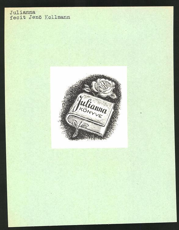 Exlibris von Jenö Kollmann für Julianna, Buch mit Rose