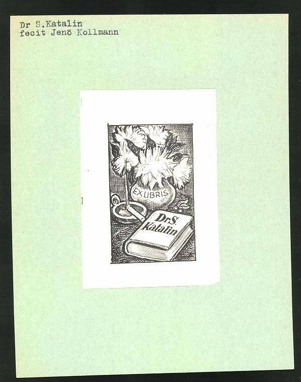 Exlibris von Jenö Kollmann für Dr. S. Katalin, Buch, Blumenvase & Aschenbecher