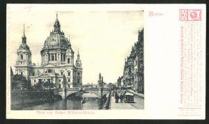 Klapp-AK Berlin, Dom mit Kaiser Wilhelm-Brücke, Burgstrasse, O. Kacer, Cigarren-Import in der Friedrichstrasse 170