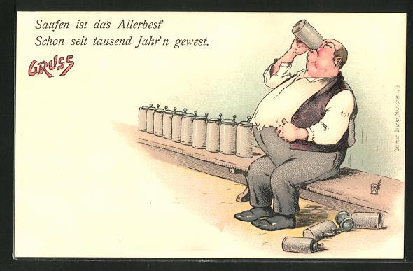 AK Saufen ist ads Allerbest, Schon seit tausend Jahr'n gewest. dicker Mann mit Biermass
