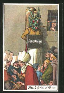 Künstler-AK Ad. J.: Hausdrache, Strafmaske für büse Weiber, Pranger