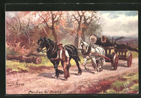 Künstler-AK Harry Payne: Carting the trunks, Baumstämme auf einem Karren