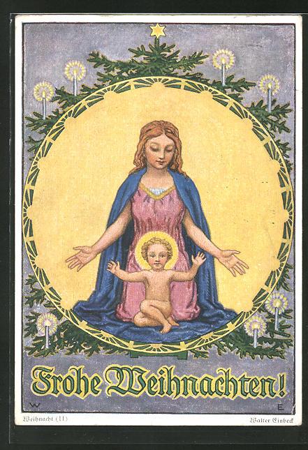 Frohe Weihnachten Jesus.Kunstler Ak Walter Einbeck Frohe Weihnachten Maria Mit Jesus