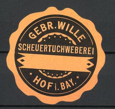 Reklamemarke Gebr. Wille, Scheuertuchweberei, Hof in Bayern