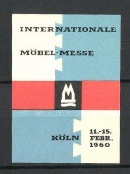 Reklamemarke Köln Internationale Möbel Messe 1960 Messelogo Nr