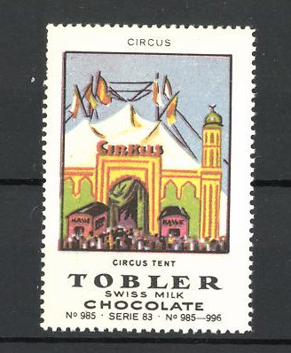 Reklamemarke Tobler Chocolate, Swiss Milk, Circus Tent