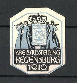 Künstler-Reklamemarke Paul Neu, Regensburg, Kreisausstellung 1910, Messelogo mit Krone 0