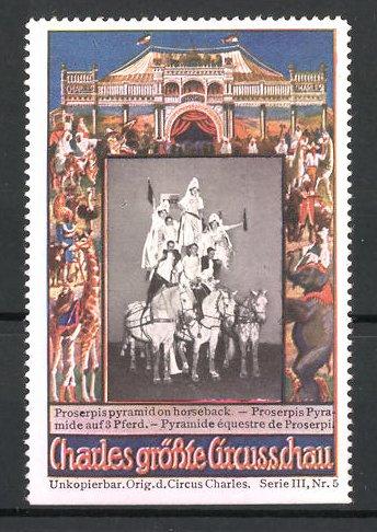 Reklamemarke Circus Charles, grösste Circus Schau, Proserpis Pyramide auf 3 Pferden