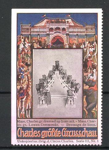 Reklamemarke Circus Charles, grösste Circus Schau, Madame Charles gr. Löwen-Dressurakt