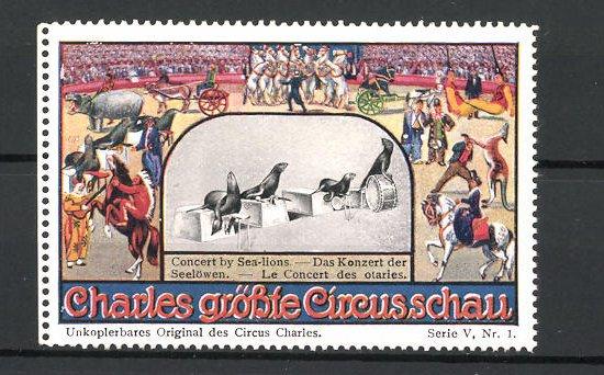 Reklamemarke Circus Charles, grösste Circus-Schau, das Konzert der Seelöwen