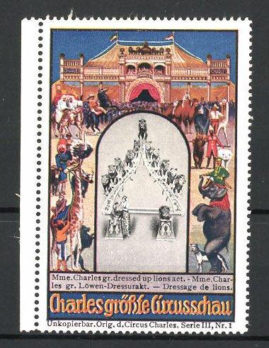 Reklamemarke Circus Charles, grösste Circus-Schau, grosser Löwen-Dressurakt