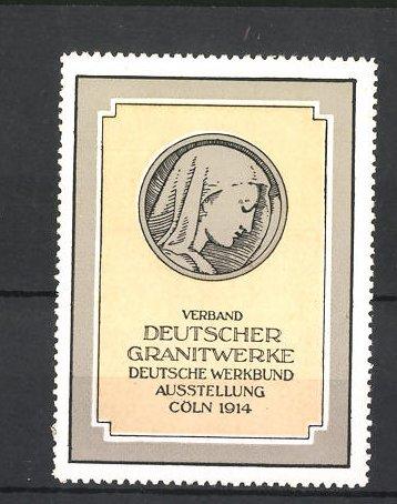 Reklamemarke Cöln, Deutsche Werkbund Ausstellung des Verbandes Deutscher Granitwerke 1914, Frauenportarit 0
