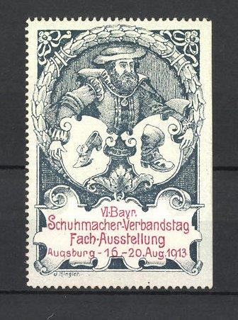 Künstler-Reklamemarke Augsburg, VI. Bayr. Schuhmacher-Ausstellung 1913, Schuhmacher mit Schuhen 0