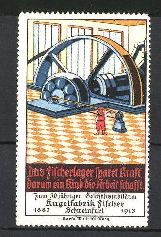 Reklamemarke Kugelfabrik Fischer, Schweinfurt, 30 jähriges Geschäftsjubiläum 1883-1913, Kind an einer Maschine