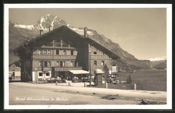 AK Maloja, Hotel Schweizerhaus mit Gebirge im Hintergrund