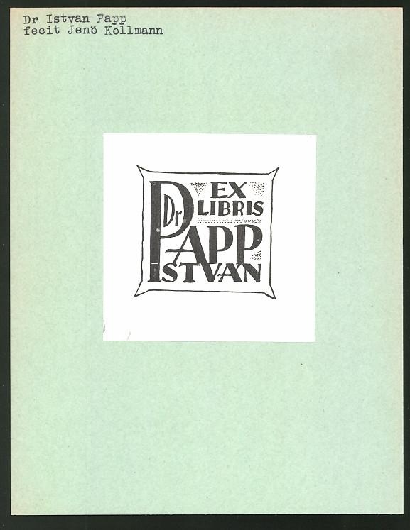 Exlibris von Jenö Kollmann für Dr. Istvan Papp, Namenszug