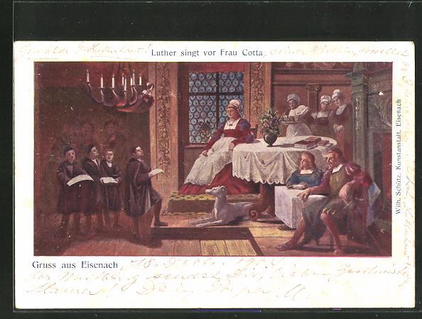 Künstler-AK Eisenach, Martin Luther singt vor Frau Cotta