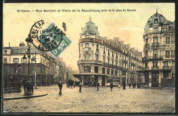 AK Orleans, Rue Bannier et Place de la Republique, prise de la Place du Martroi, Strassenbahn 0