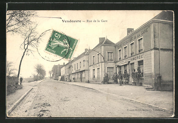 AK Vendeuvre, Rue de la Gare, Hotel du Commerce , Restaurant de la Gare 0