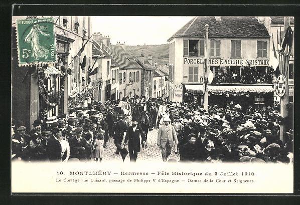 AK Montlhery, Kermesse, Fete Historique 1910, Le Cortege rue Luisant, passage de Philippe V d'Espagne 0